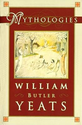 Mythologies, William Butler Yeats