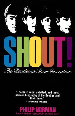 Image for Shout: The Beatles in Their Generation