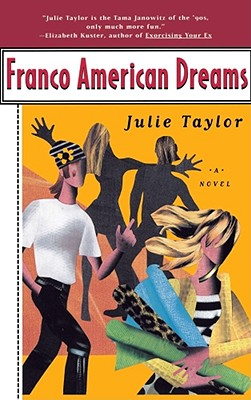 Franco American Dreams, Taylor, Julie