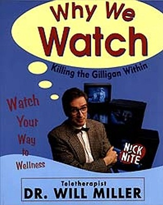 Image for Why We Watch: Killing the Gilligan Within