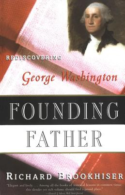 Image for Founding Father: Rediscovering George Washington