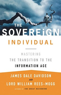 Image for The Sovereign Individual: Mastering the Transition to the Information Age
