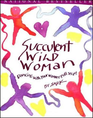 Succulent Wild Woman: Dancing with Your Wonder-Full Self!, Sark