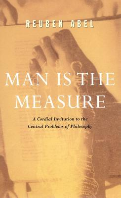 Image for Man is the Measure (Cordial Invitation to the Central Problems of Philosophy)