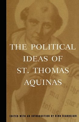 Image for The Political Ideas of St. Thomas Aquinas (Hafner Library of Classics)