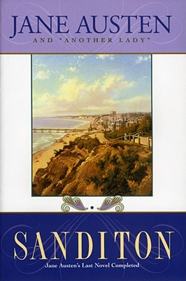 Sanditon: Jane Austen's Last Novel Completed, Austen, Jane; Lady, Another
