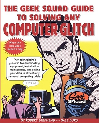 Image for The Geek Squad Guide to Solving Any Computer Glitch