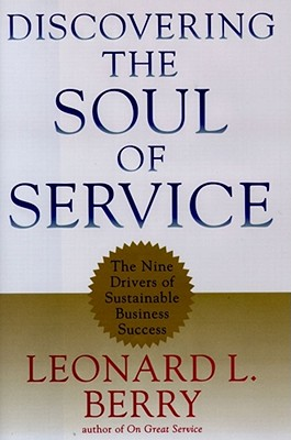 Image for Discovering the Soul of Service: The Nine Drivers of Sustainable Business Success