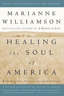 Healing the Soul of America: Reclaiming Our Voices as Spiritual Citizens, Williamson, Marianne