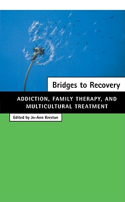 Image for Bridges to Recovery: Addiction, Family Therapy, and Multicultural Treatment
