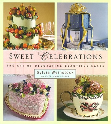 Image for Sweet Celebrations: The Art of Decorating Beautiful Cakes