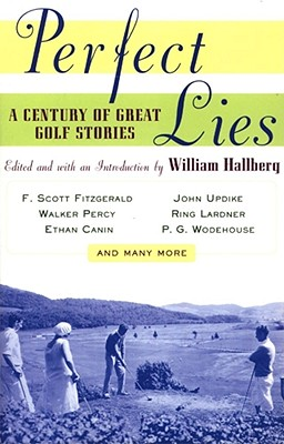 Image for Perfect Lies: A Century of Great Golf Stories