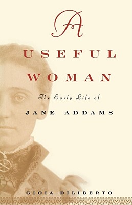 Image for USEFUL WOMAN EARLY LIFE OF JANE ADDAMS