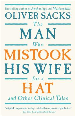 Image for The Man Who Mistook His Wife For A Hat: And Other Clinical Tales