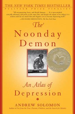 The Noonday Demon: An Atlas of Depression, ANDREW SOLOMON