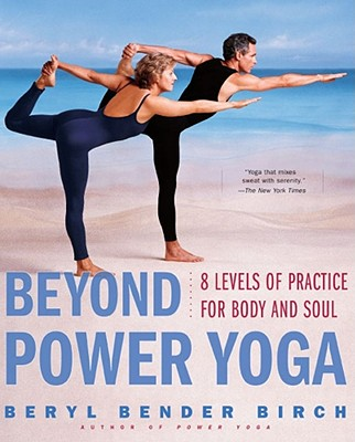Image for Beyond Power Yoga: 8 Levels of Practice for Body and Soul
