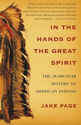 Image for In the Hands of the Great Spirit: The 20,000-Year History of American Indians