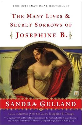 The Many Lives & Secret Sorrows of Josephine B., Gulland, Sandra