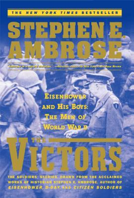 Image for The VICTORS : Eisenhower and His Boys: The Men of World War II