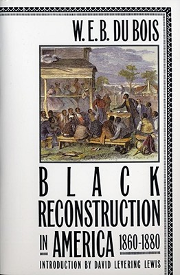 Image for Black Reconstruction in America, 1860-1880