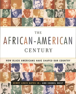 Image for The African-American Century : How Black Americans Have Shaped Our Country