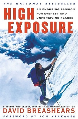High Exposure: An Enduring Passion for Everest and Unforgiving Places, Breashears, David; Krakauer, Jon [Foreword]