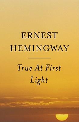 Image for True At First Light : A Fictional Memoir