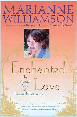 Image for Enchanted Love: The Mystical Power Of Intimate Relationships
