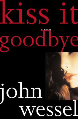 Image for Kiss it Goodbye : a Novel