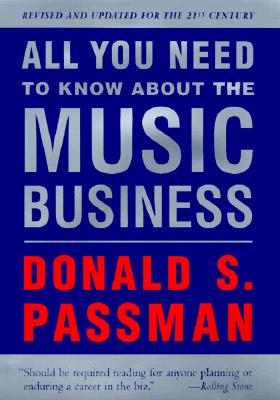 Image for All You Need to Know About the Music Business: Revised and Updated for the 21st Century