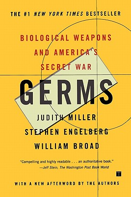 Germs: Biological Weapons and America's Secret War, Miller, Judith; Broad, William J; Engelberg, Stephen