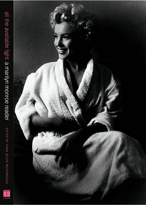 Image for All the Available Light: A Marilyn Monroe Reader