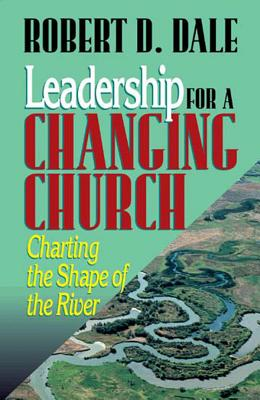 Image for Leadership for a Changing Church: Charting the Shape of the River