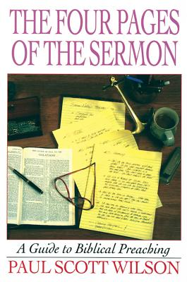 Image for The Four Pages of the Sermon: A Guide to Biblical Preaching