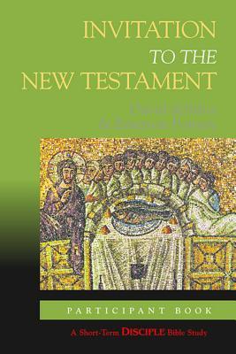 Invitation to the New Testament : Disciple Short-term Studies, Participants Book, DAVID DESILVA