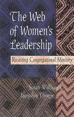Image for The Web of Women's Leadership: Recasting Congregational Ministry