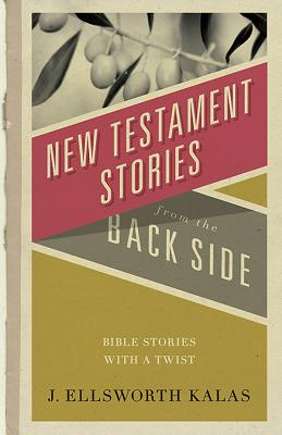 Image for New Testament Stories From the Back Side
