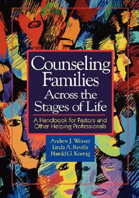 Image for Counseling Families Across the Stages of Life: A Handbook for Pastors and Other Helping Professionals
