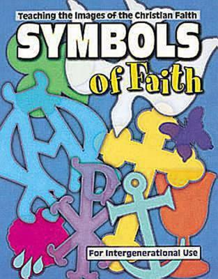 Image for Symbols of Faith: Teaching Images of the Christian Faith