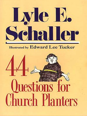 44 Questions for Church Planters, Schaller, Lyle E.