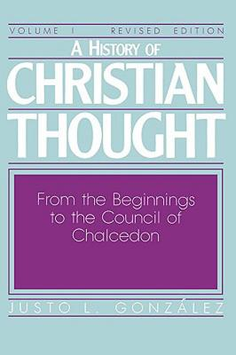 Image for A History of Christian Thought, Vol. 1: From the Beginnings to the Council of Chalcedon
