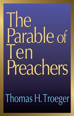 The Parable of Ten Preachers, Troeger, Thomas H.