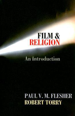 Film & Religion: An Introduction, Flesher, Paul V.M.; Torry, Robert
