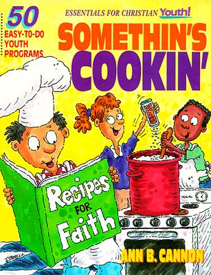 Image for Somethin's Cookin': 50 Easy-To-Do Youth Programs (Essentials for Christian Youth)