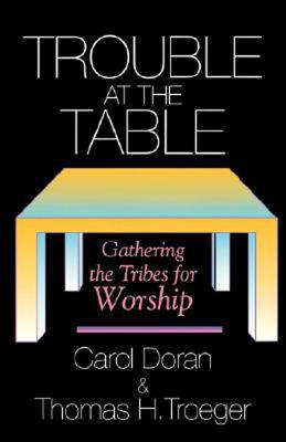Image for TROUBLE AT THE TABLE : GATHERING THE TRI