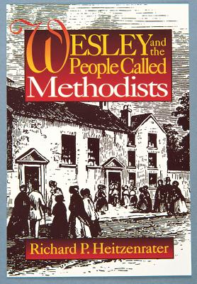 Wesley and the People Called Methodists, Richard P. Heitzenrater