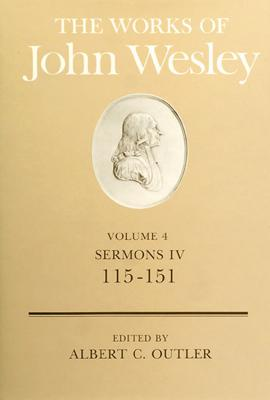 Image for The Works of John Wesley Volume 4: Sermons IV (115-151)