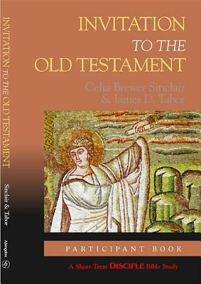 Invitation to the Old Testament: Disciple Short-term Studies, Participant's Book (Disciple Short Term Studies), Celia Brewer Sinclair