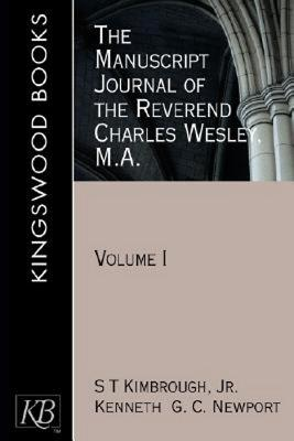 The Manuscript Journal of the Reverend Charles Wesley, M.A.: Volume 1 (Kingswood), Newport, Kenneth G. C.; Kimbrough, S. T. Jr.