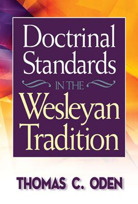 Doctrinal Standards in the Wesleyan Tradition, Oden, Thomas C.